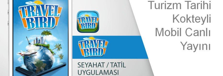 TravelBird turizmde önemli bir işlevi yerine getirecek